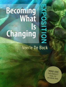 Becoming What Is Changing: Exposition